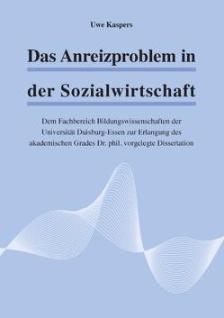 Das Anreizproblem in der Sozialwirtschaft von Kaspers,  Uwe