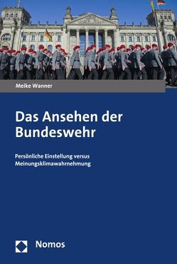 Das Ansehen der Bundeswehr von Wanner,  Meike