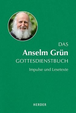Das Anselm Grün Gottesdienstbuch von Brand,  Fabian