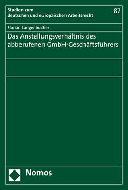 Das Anstellungsverhältnis des abberufenen GmbH-Geschäftsführers von Langenbucher,  Florian