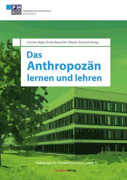 Das Anthropozän lernen und lehren von Rauscher,  Erwin, Scheuch,  Martin, Sippl,  Carmen