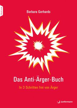 Das Anti-Ärger-Buch von Gerhards,  Barbara