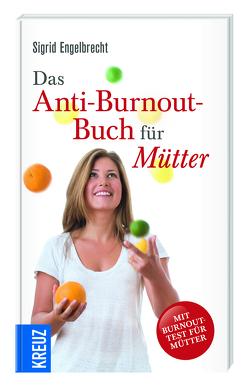 Das Anti-Burnout-Buch für Mütter von Engelbrecht,  Sigrid