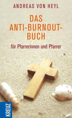 Das Anti-Burnout-Buch für Pfarrerinnen und Pfarrer von Heyl,  Andreas von