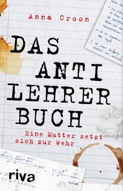 Das Anti-Lehrer-Buch von Croon,  Anna