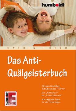 Das Anti-Quälgeisterbuch von Höfer,  Katrin