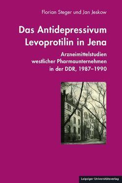 Das Antidepressivum Levoprotilin in Jena von Jeskow,  Jan, Steger,  Florian