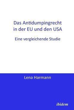 Das Antidumpingrecht in der EU und den USA von Harmann,  Lena