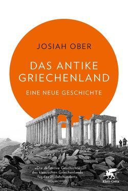 Das antike Griechenland von Bayer,  Martin, Ober,  Josiah