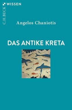 Das antike Kreta von Chaniotis,  Angelos