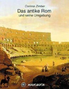Das antike Rom u. seine Umgebung von Lonmon,  Aylie, Schoene,  Wolfgang, Zimber,  Corinna