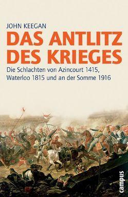 Das Antlitz des Krieges von Keegan,  John, Kusterer,  Hermann