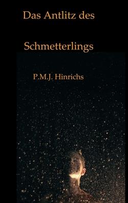 Das Antlitz des Schmetterlings von Hinrichs,  P.M.J.