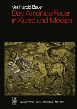 Das Antonius-Feuer in Kunst und Medizin von Bauer,  Veit Harold