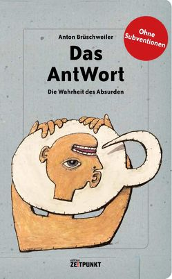 Das AntWort von Brüschweiler,  Anton