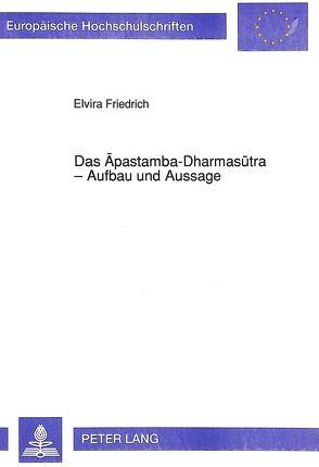 Das Apastamba-Dharmasutra – Aufbau und Aussage von Friedrich,  Elvira