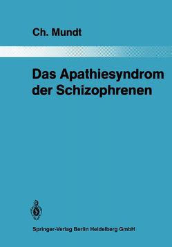 Das Apathiesyndrom der Schizophrenen von Mundt,  Christoph