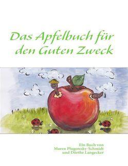 Das Apfelbuch für den Guten Zweck von Langecker,  Dörthe, Plugowsky-Schmidt,  Maren
