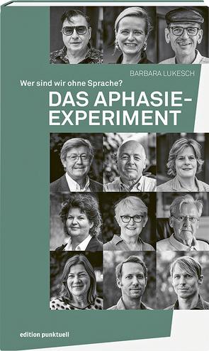 Das Aphasie-Experiment von Kneubühler,  Cornelia, Lukesch,  Barbara