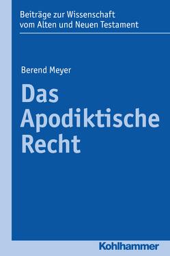 Das Apodiktische Recht von Dietrich,  Walter, Gielen,  Marlis, Meyer,  Berend, Scoralick,  Ruth, von Bendemann,  Reinhard