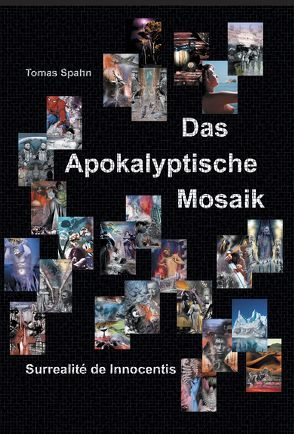 Das Apokalyptische Mosaik von Spahn,  Tomas