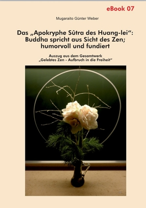"""Das """"Apokryphe Sûtra des Huang-lei"""": Buddha spricht aus Sicht des Zen; humorvoll und fundiert von Weber,  Mugaraito Günter"""