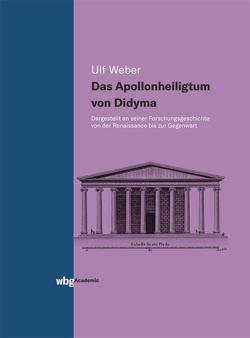 Das Apollonheiligtum von Didyma von Weber,  Ulf