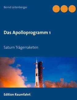 Das Apolloprogramm 1 von Leitenberger,  Bernd