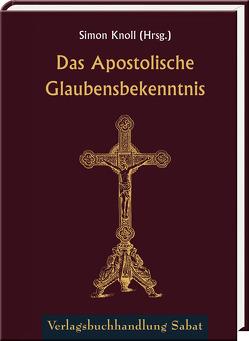 Das Apostolische Glaubensbekenntnis von Knoll,  Simon