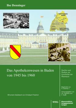 Das Apothekenwesen in Baden von 1945 bis 1961 von Denninger,  Ilse