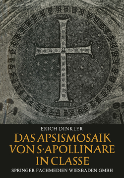 Das Apsismosaik von S. Apollinare in Classe von Dinkler,  Erich