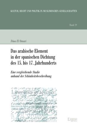 Das arabische Element in der spanischen Dichtung des 15. bis 17. Jahrhunderts von El Omari,  Dina
