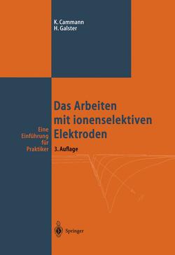 Das Arbeiten mit ionenselektiven Elektroden von Cammann,  Karl, Galster,  Helmuth