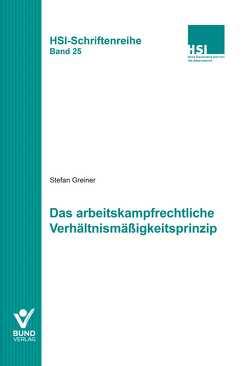Das arbeitkampfrechtliche Verhältnismäßigkeitsprinzip von Greiner,  Stefan