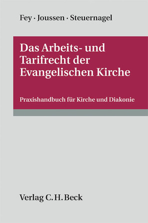 Das Arbeits- und Tarifrecht der Evangelischen Kirche von Fey,  Detlev, Joussen,  Jacob, Steuernagel,  Marc-Oliver