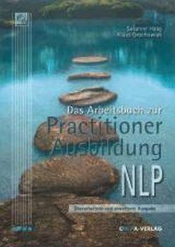 Das Arbeitsbuch zur Practitioner-Ausbildung NLP von Grochowiak,  Klaus, Haag,  Susanne