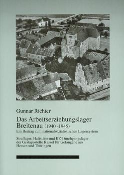 Das Arbeitserziehungslager Breitenau (1940 – 1945). von Richter,  Gunnar
