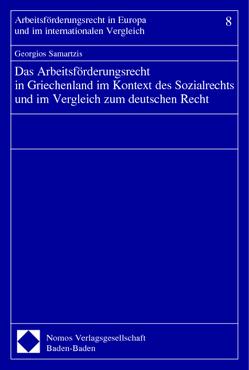 Das Arbeitsförderungsrecht in Griechenland im Kontext des Sozialrechts und im Vergleich zum deutschen Recht von Samartzis,  Georgios