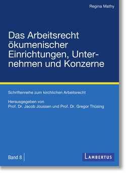 Das Arbeitsrecht ökumenischer Einrichtungen, Unternehmen und Konzerne von Joussen,  Jacob, Thüsing,  Gregor