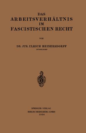 Das Arbeitsverhältnis im Fascistischen Recht von Heinersdorff,  Ulrich