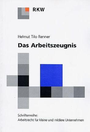 Das Arbeitszeugnis von Renner,  Helmut T