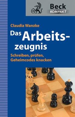 Das Arbeitszeugnis von Wanzke,  Claudia