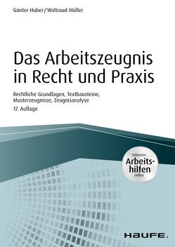 Das Arbeitszeugnis in Recht und Praxis – inkl. Arbeitshilfen online von Huber,  Günter, Müller,  Waltraud