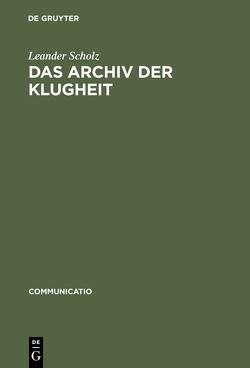 Das Archiv der Klugheit von Scholz,  Leander