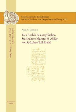 Das Archiv des assyrischen Statthalters Mannu-ki-Aššur von Guzana /Tell Halaf von Dornauer,  Aron A.