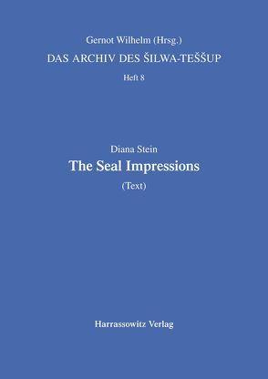 Das Archiv des Silwa-Teššup von Stein,  Diana, Wilhelm,  Gernot