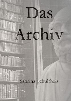 Das Archiv von Schultheis,  Sabrina