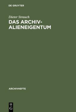 Das Archivalieneigentum von Strauch,  Dieter