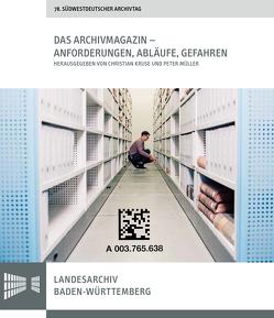 Das Archivmagazin – Anforderungen, Abläufe, Gefahren von Kruse,  Christian, Müller,  Peter