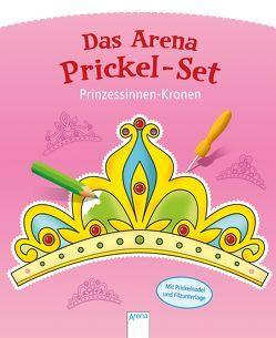 Das Arena Prickel-Set. Prinzessinnen-Kronen von Engelen,  Anita